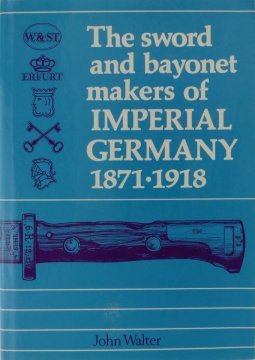 John-Walter_The-Sword-and-Bayonet-Makers-of-Imperial-Germany_1871-1918.jpg